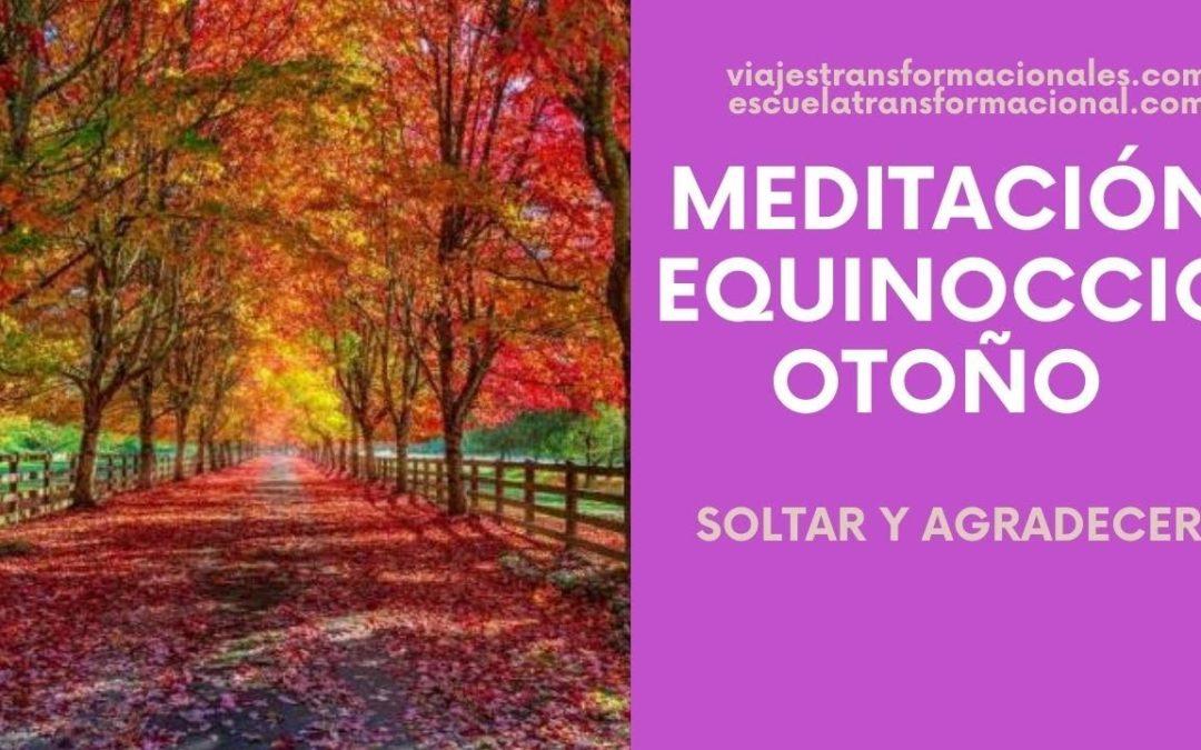 MEDITACIÓN EQUINOCCIO DE OTOÑO: SOLTAR Y AGRADECER
